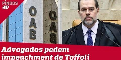 Advogados pedem à OAB impeachment de Toffoli