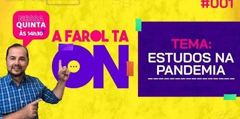 EP #001 - Farol TA ON - Estudos na Pandemia