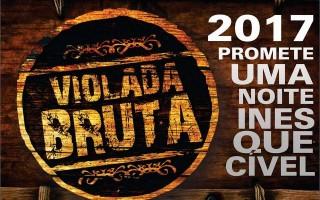 Alto Alegre: Violada Bruta completa 05 anos e promete vir com tudo em Abril de 2017