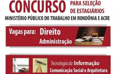 Ministério Público do Trabalho abre inscrições para seleção de estagiários em Rondônia e Acre