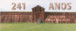 Real Forte Príncipe da Beira resiste a força do tempo há 241 anos
