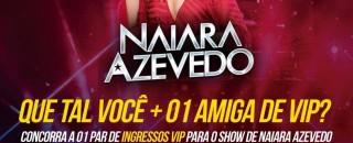 Promoção: Agência Sua Mídia vai levar você mais acompanhante para o show da Naiara Azevedo