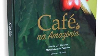 Livro traz tudo sobre cafeicultura na Amazônia