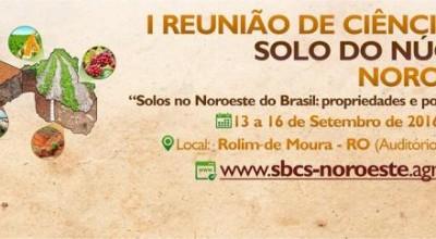 A Sociedade Brasileira de Ciência do Solo realizará em Rolim de Moura a 1ª Reunião de Ciência do Solo do Núcleo Noroeste
