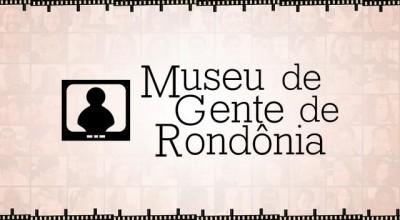 Setur lança Museu de Gente de Rondônia