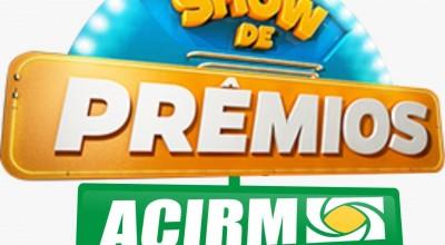 """Mais de 200 mil raspadinhas vendidas no lançamento da promoção """"Show de Prêmios ACIRM"""""""