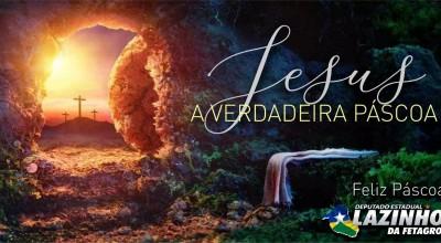 Mensagem de Páscoa do deputado Lazinho da Fetagro