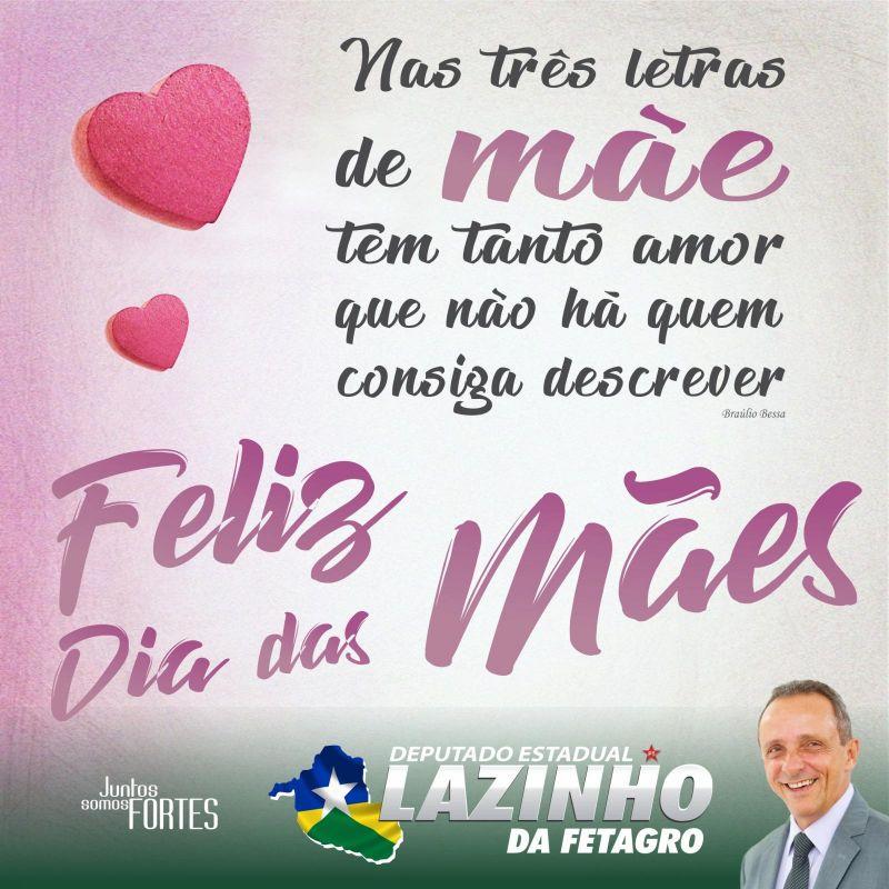 """Mensagem do Deputado Lazinho da Fetagro """"Dia das Mães"""""""