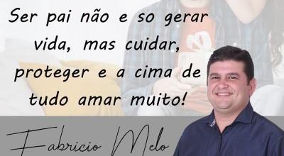 Dia dos Pais: Mensagem do vice-prefeito Fabrício Melo