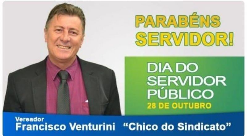 Dia do Servidor Público: mensagem do vereador Chico do Sindicato