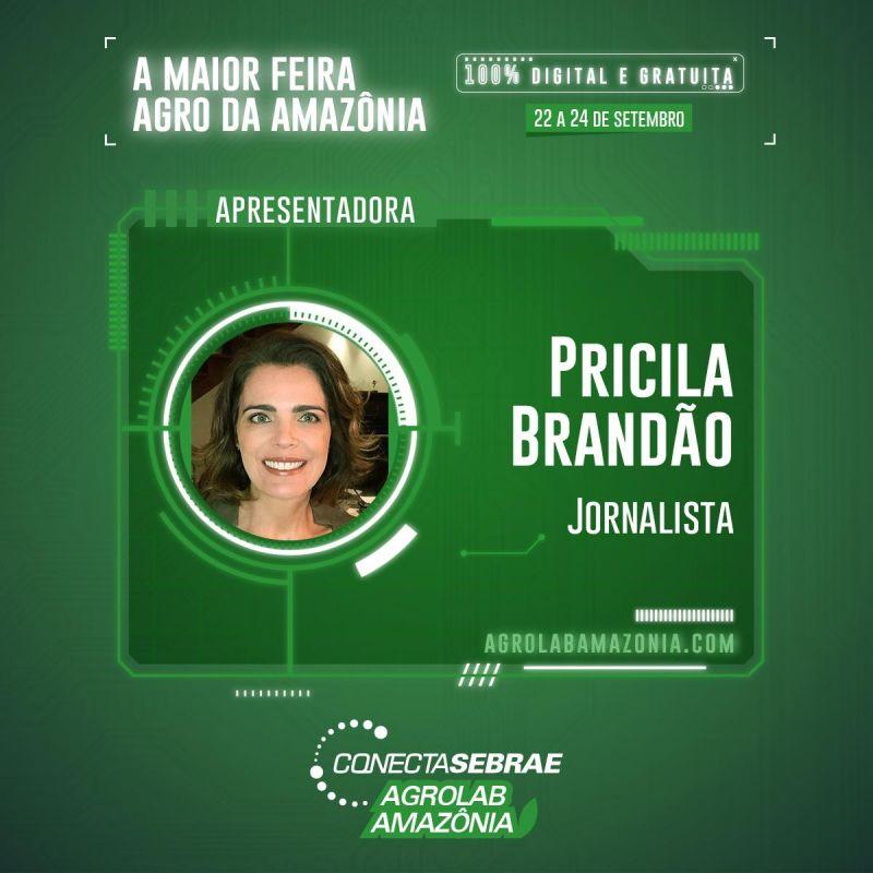 Jornalista Priscila Brandão será uma das apresentadoras da Agrolab Amazônia