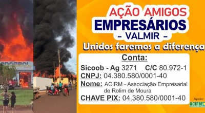 Empresários de Rolim de Moura se unem em ação social de solidariedade devido incêndio ocorrido na última quarta-feira (25)