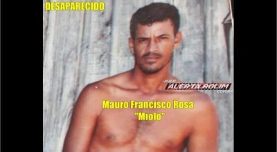 """Familiares procuram por Mauro Francisco Rosa, """"Miolo"""", morador da Linha 148 em Migrantinópolis (RO), que está desaparecido"""